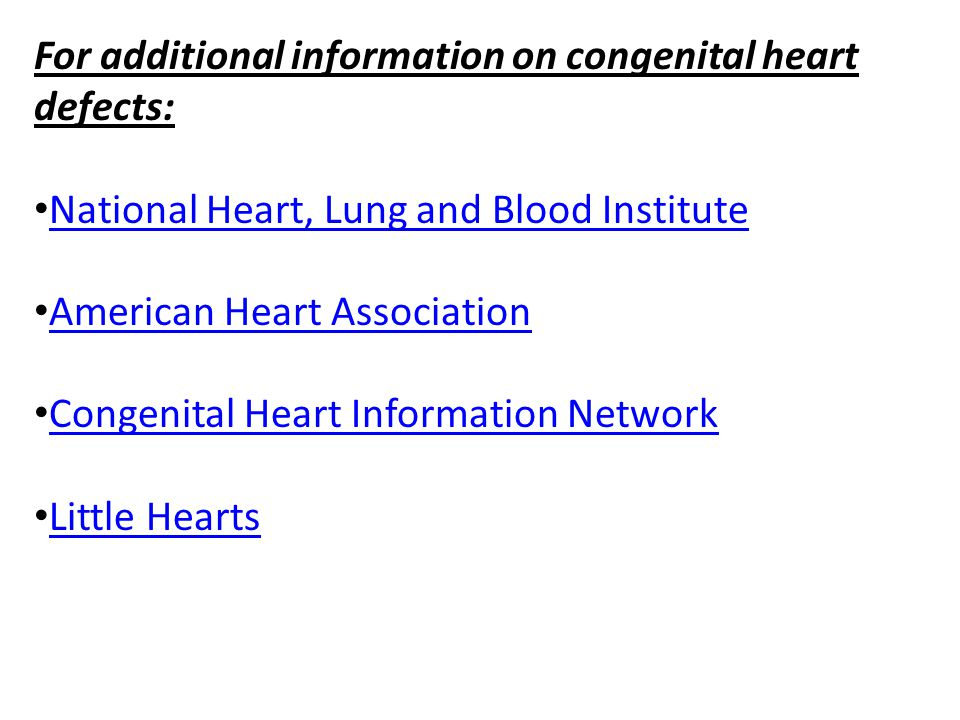 For additional information on congenital heart defects: