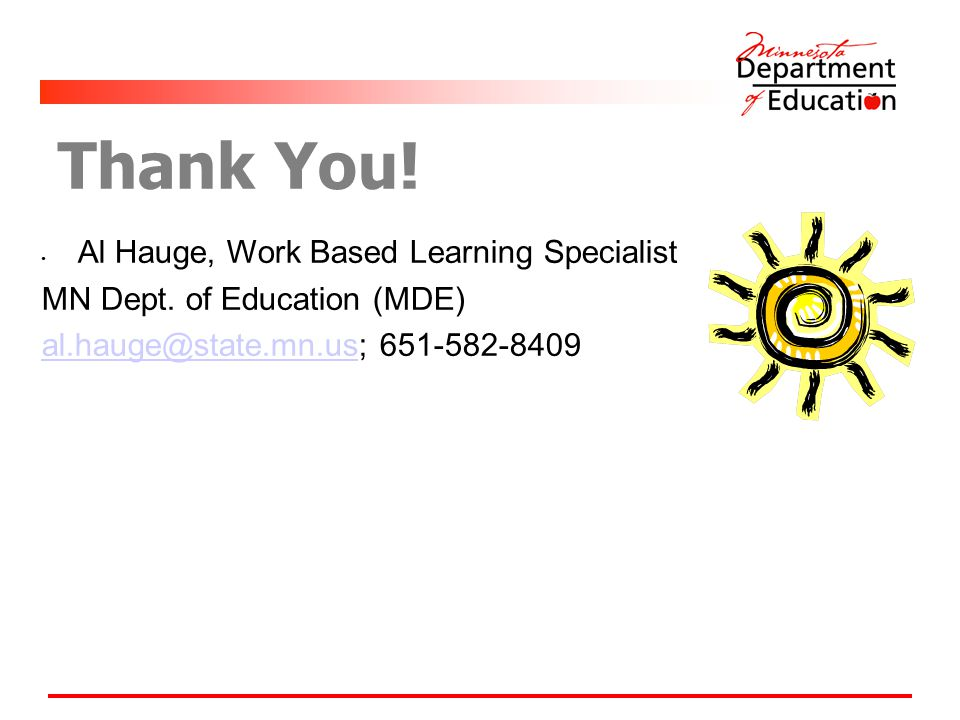 Thank You! Al Hauge, Work Based Learning Specialist