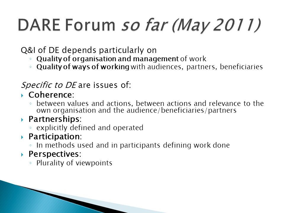 DARE Forum so far (May 2011) Q&I of DE depends particularly on