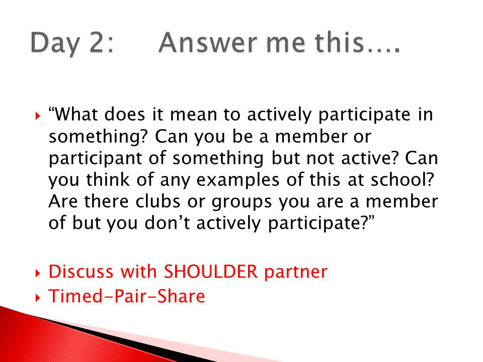 Day 2: Answer me this….