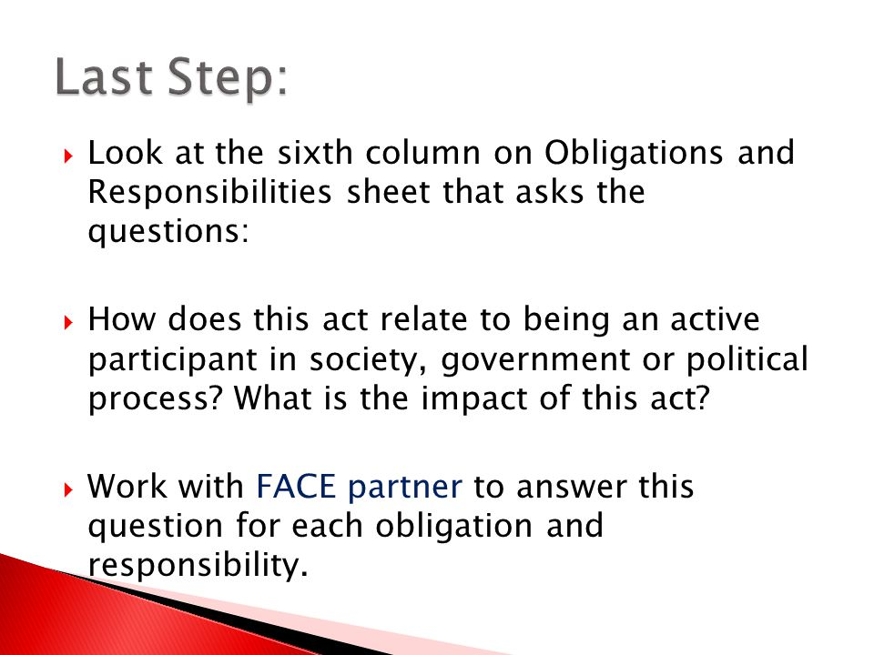 Last Step: Look at the sixth column on Obligations and Responsibilities sheet that asks the questions: