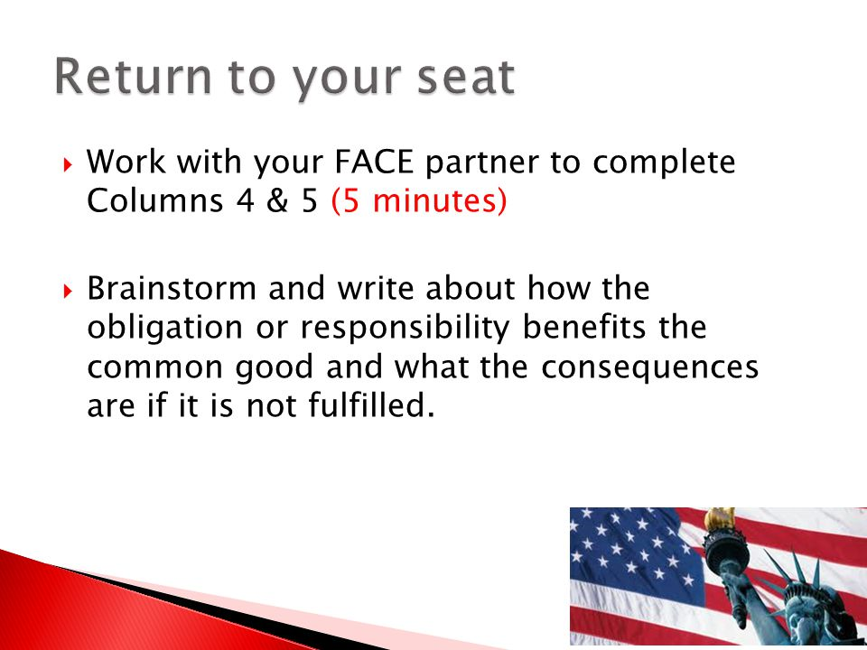 Return to your seat Work with your FACE partner to complete Columns 4 & 5 (5 minutes)
