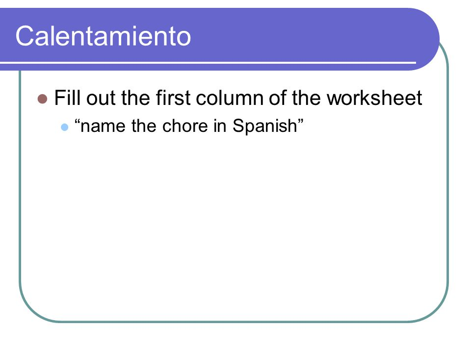 Calentamiento Fill out the first column of the worksheet