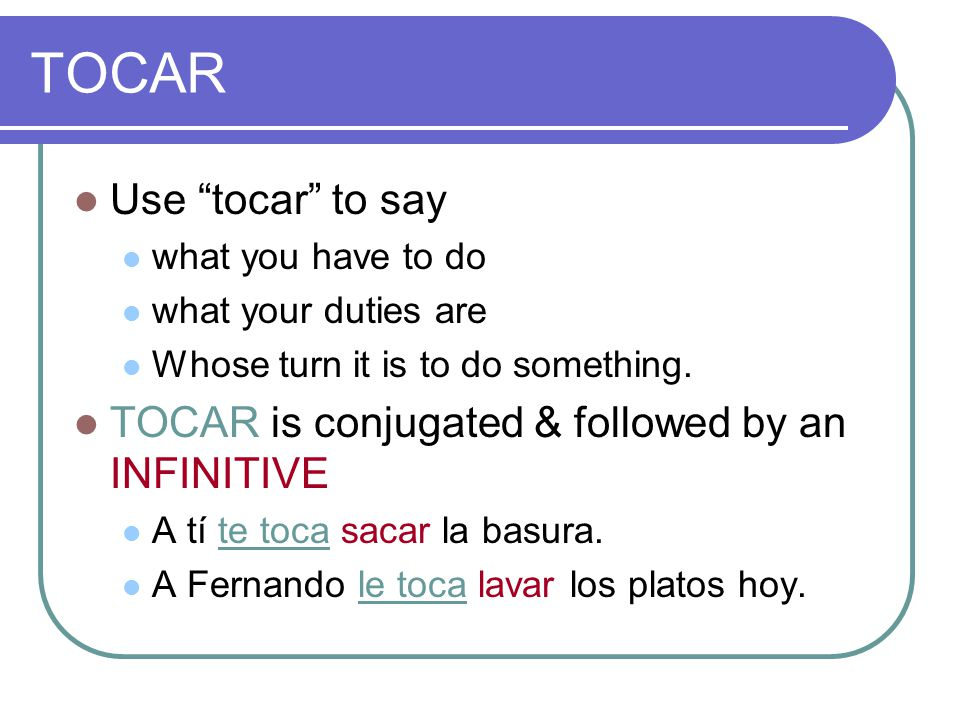 TOCAR Use tocar to say