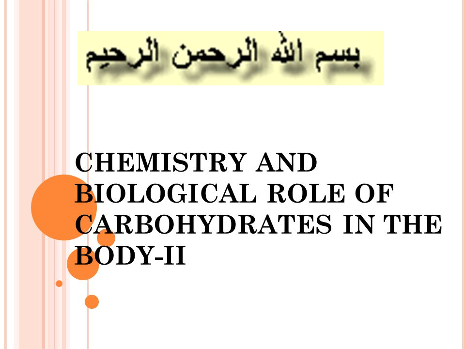 CHEMISTRY AND BIOLOGICAL ROLE OF CARBOHYDRATES IN THE BODY-II