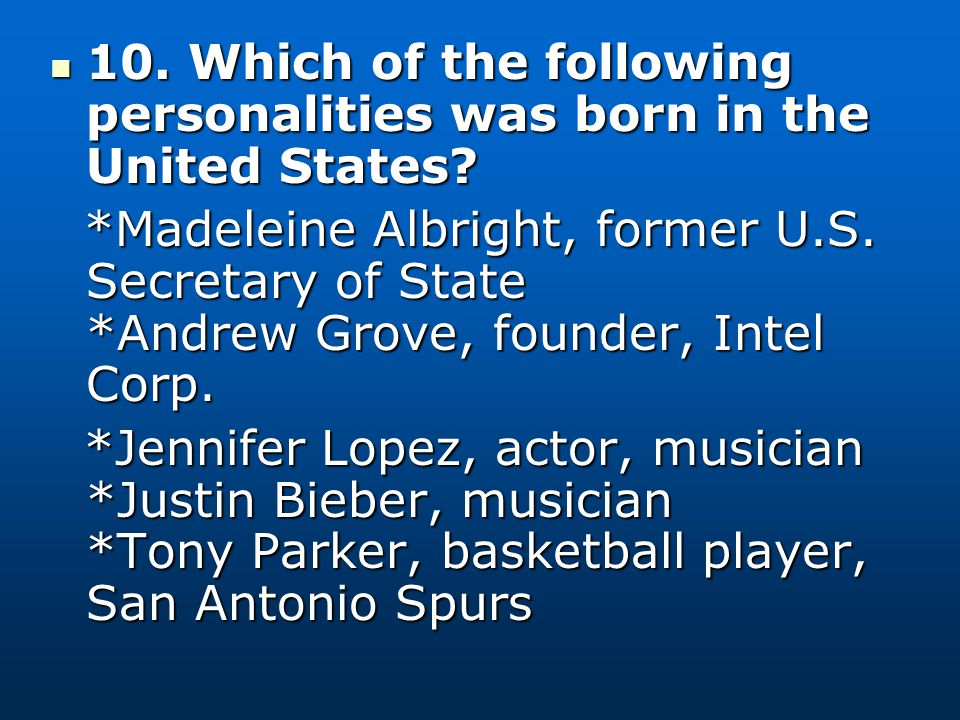 10. Which of the following personalities was born in the United States