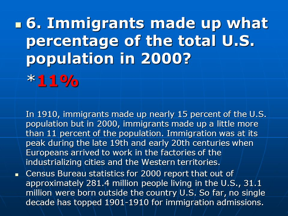 6. Immigrants made up what percentage of the total U. S