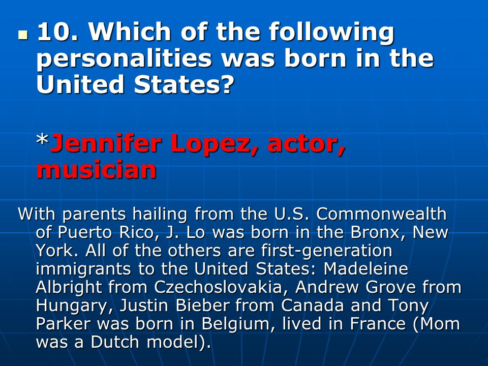 *Jennifer Lopez, actor, musician
