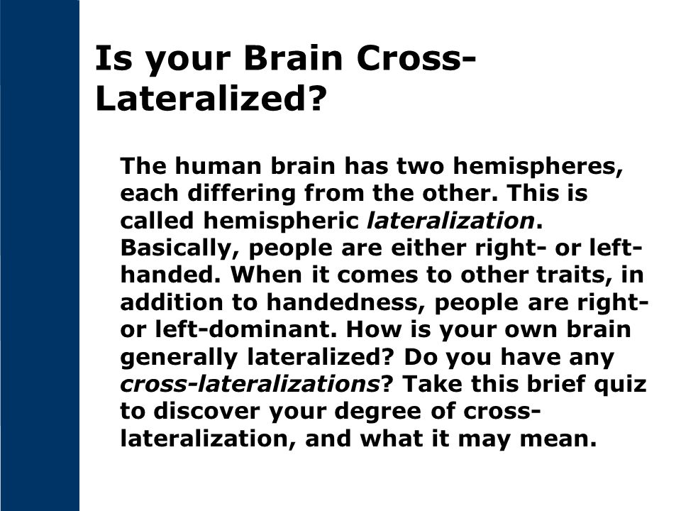 Is your Brain Cross-Lateralized