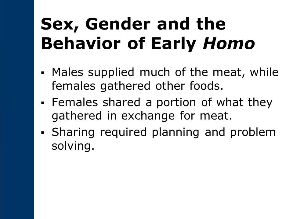 Sex, Gender and the Behavior of Early Homo