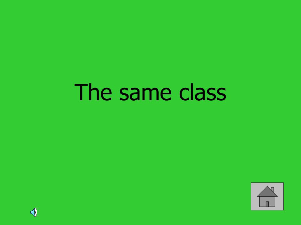 The same class
