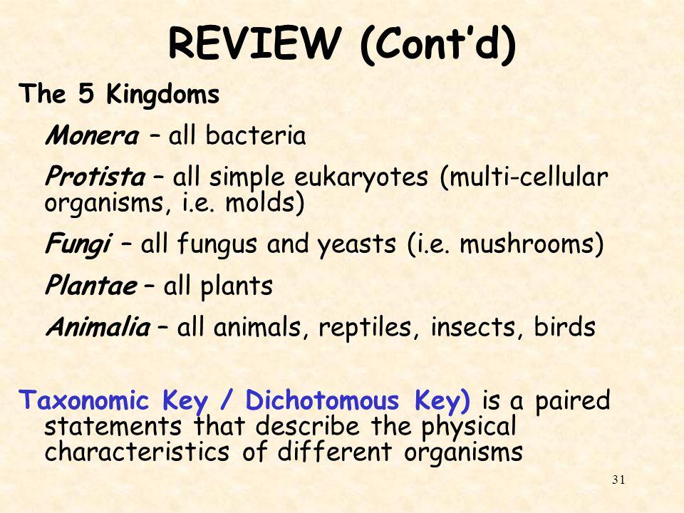 REVIEW (Cont'd) The 5 Kingdoms Monera – all bacteria