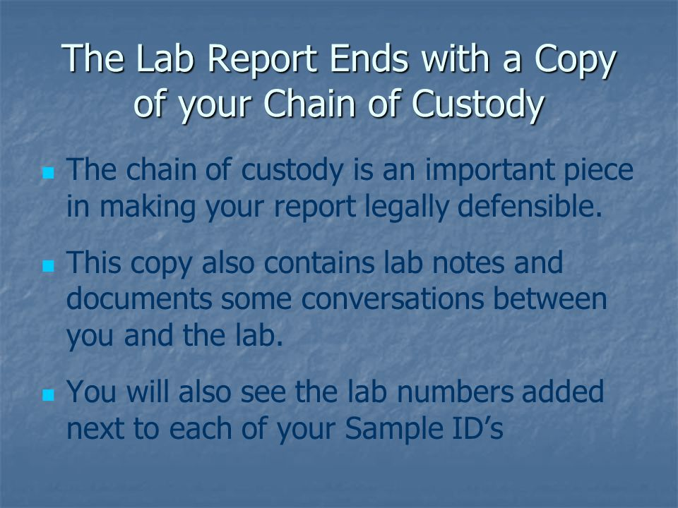 The Lab Report Ends with a Copy of your Chain of Custody