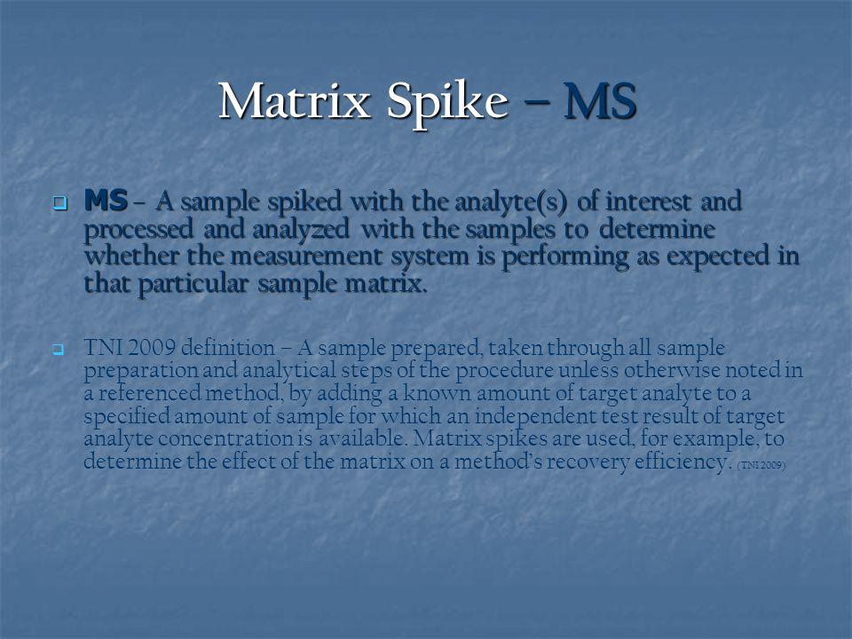 Matrix Spike – MS