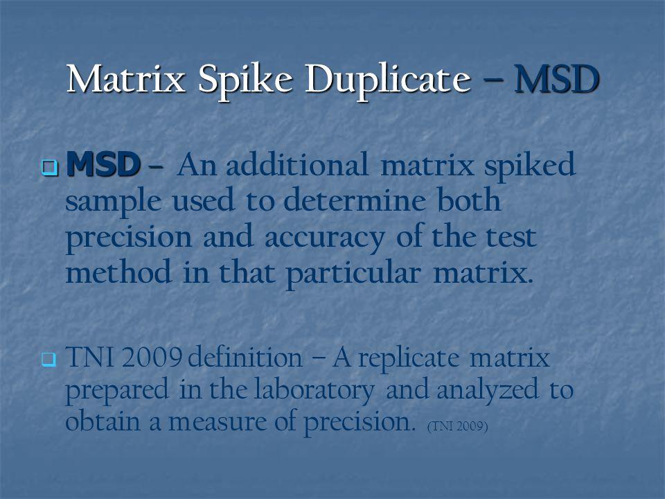 Matrix Spike Duplicate – MSD
