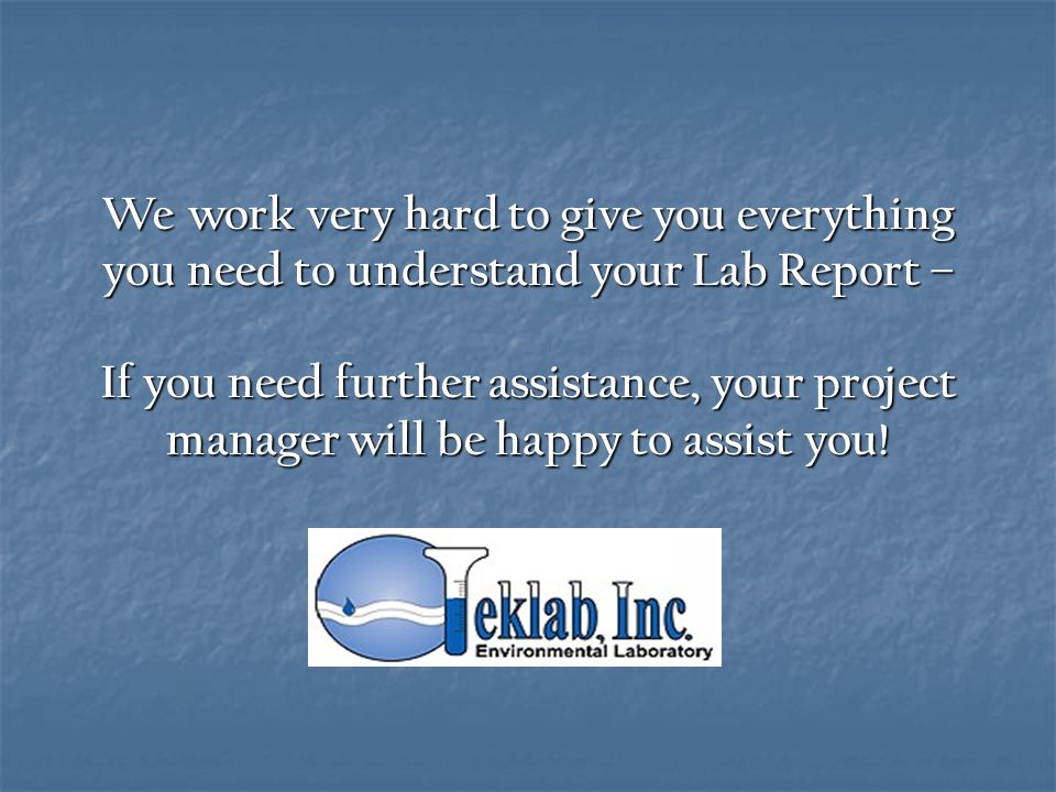 We work very hard to give you everything you need to understand your Lab Report – If you need further assistance, your project manager will be happy to assist you!