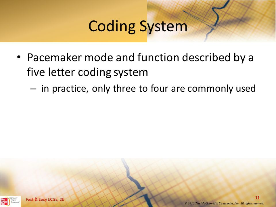 Coding System Pacemaker mode and function described by a five letter coding system.