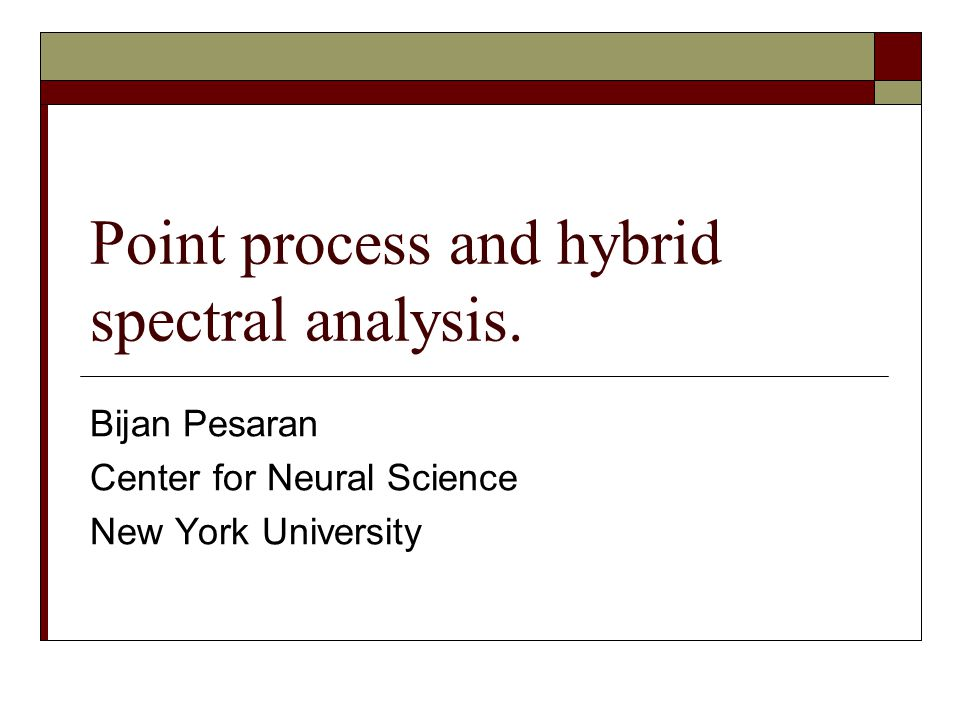Point process and hybrid spectral analysis.