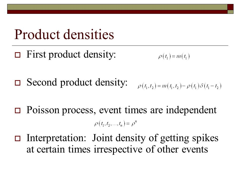 Product densities First product density: Second product density: