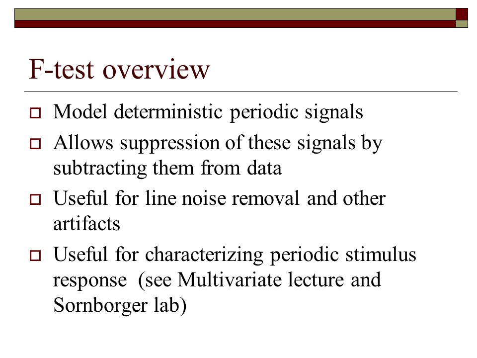 F-test overview Model deterministic periodic signals