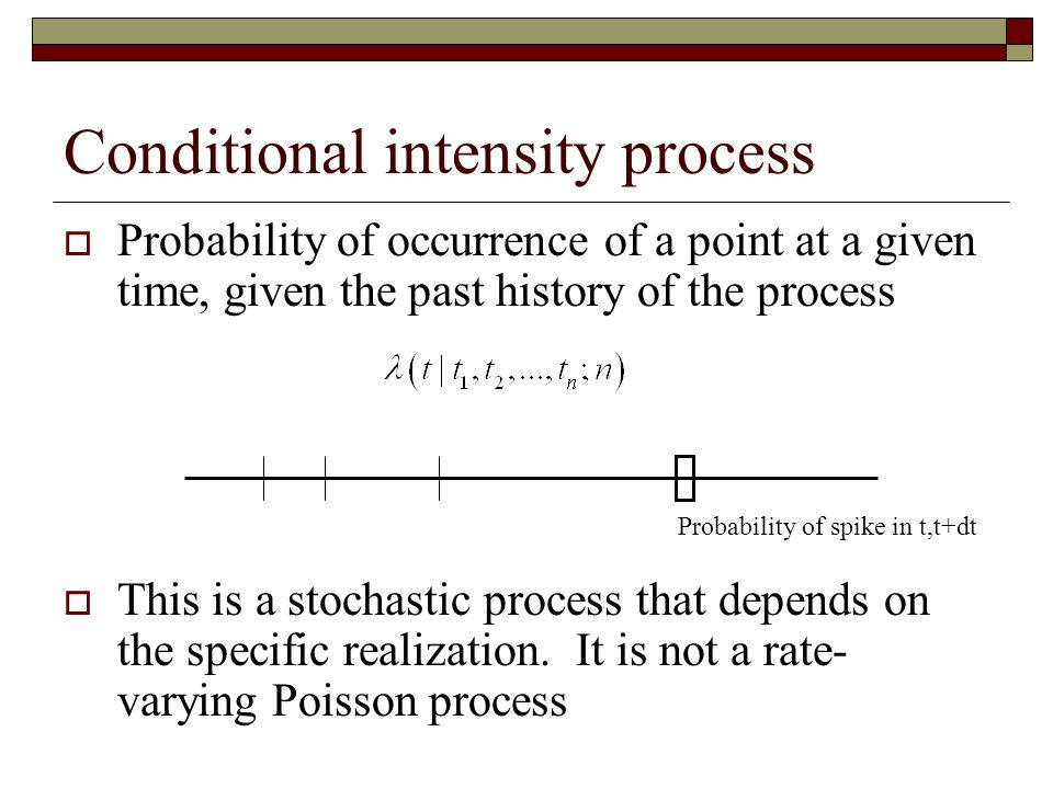 Conditional intensity process
