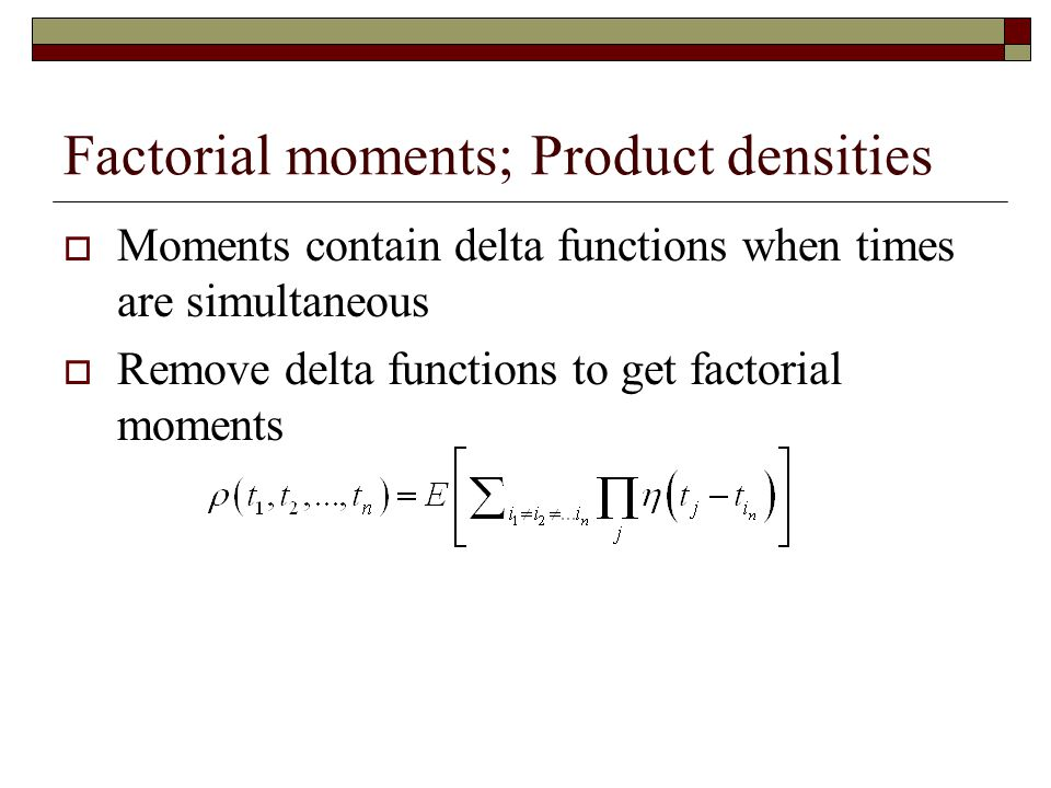 Factorial moments; Product densities
