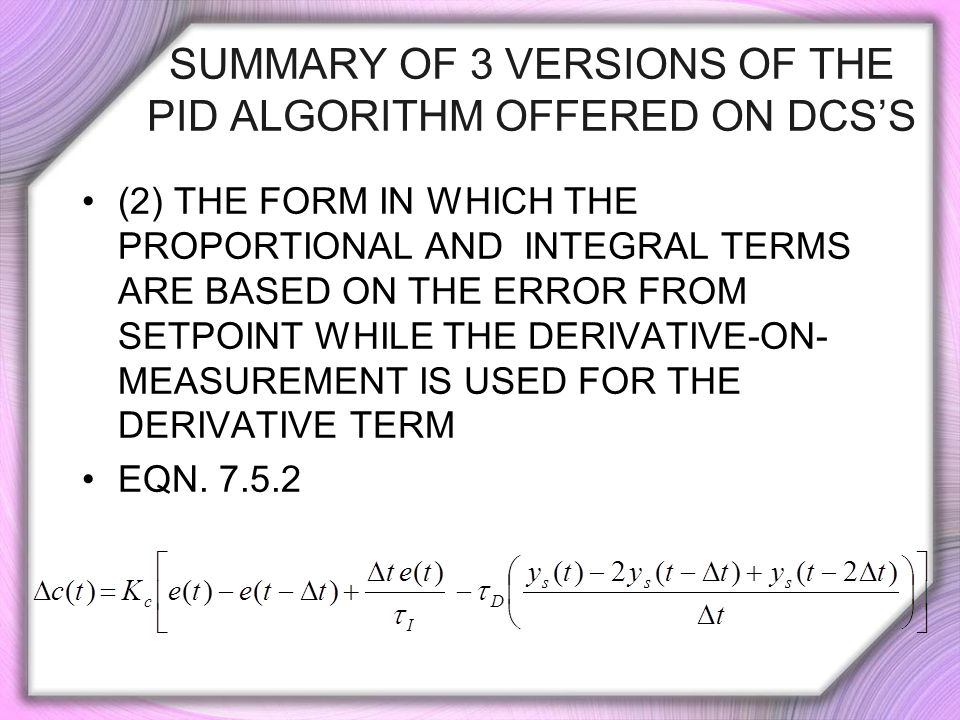 SUMMARY OF 3 Versions of the PID Algorithm Offered on DCS's