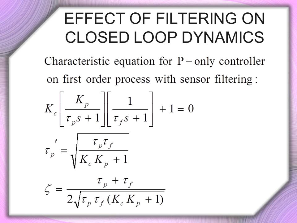 Effect of Filtering on Closed Loop Dynamics