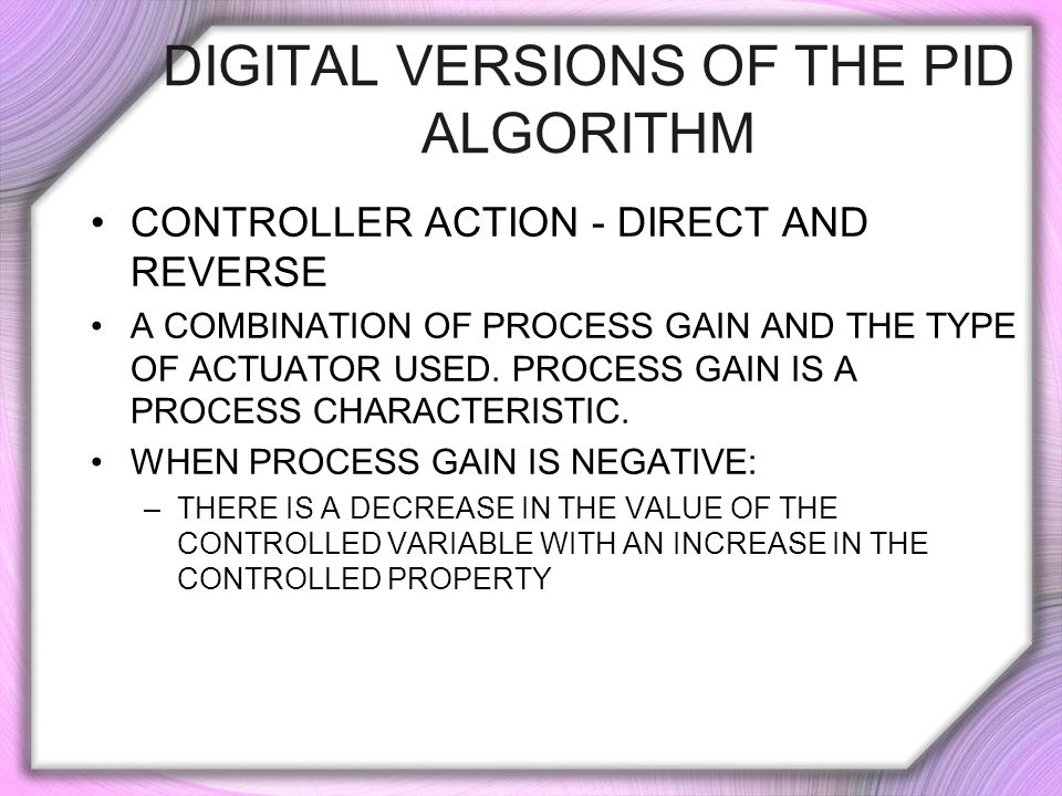 DIGITAL VERSIONS OF THE PID ALGORITHM