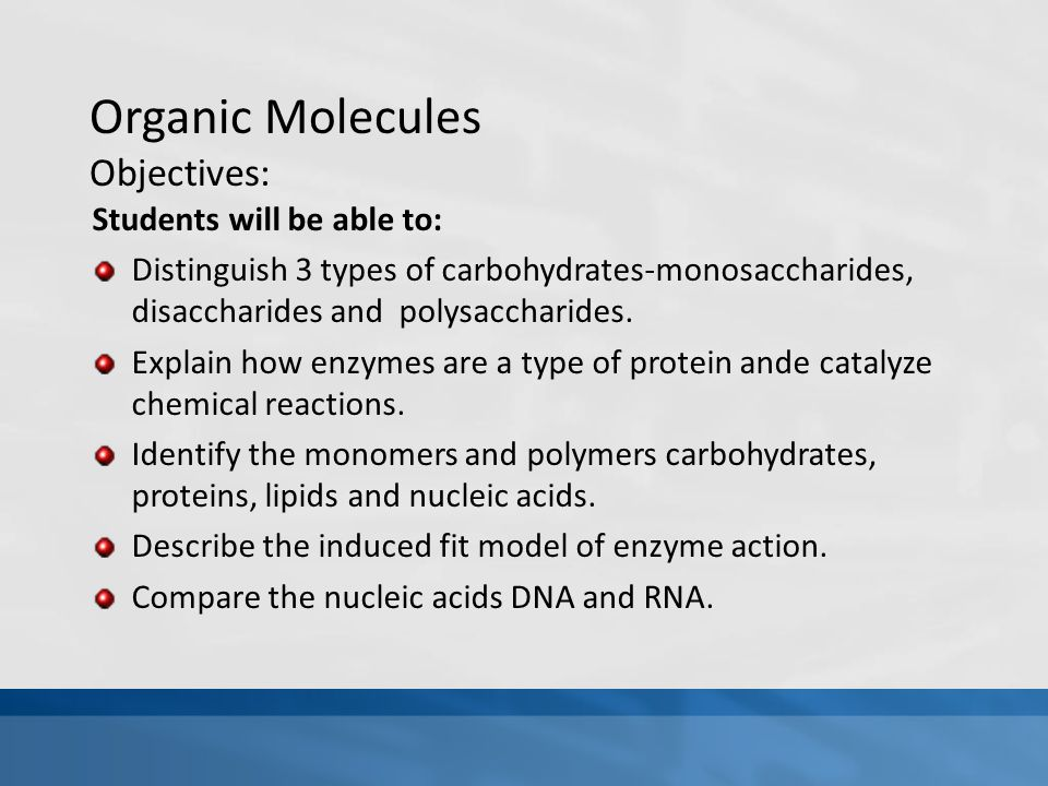 Organic Molecules Objectives: Students will be able to: