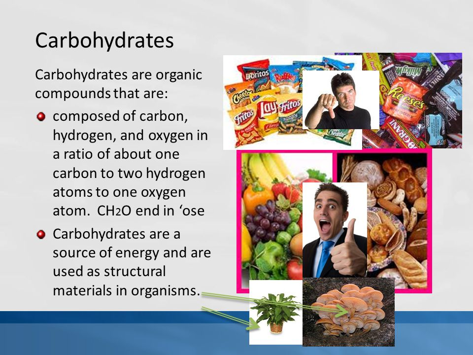 Carbohydrates Carbohydrates are organic compounds that are: