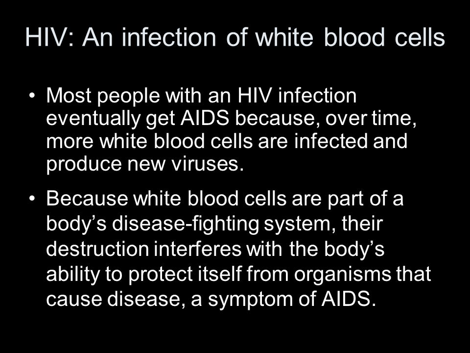 HIV: An infection of white blood cells