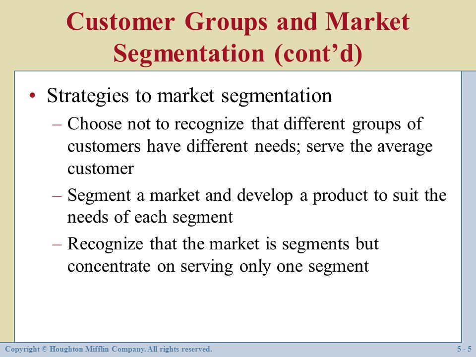 Customer Groups and Market Segmentation (cont'd)