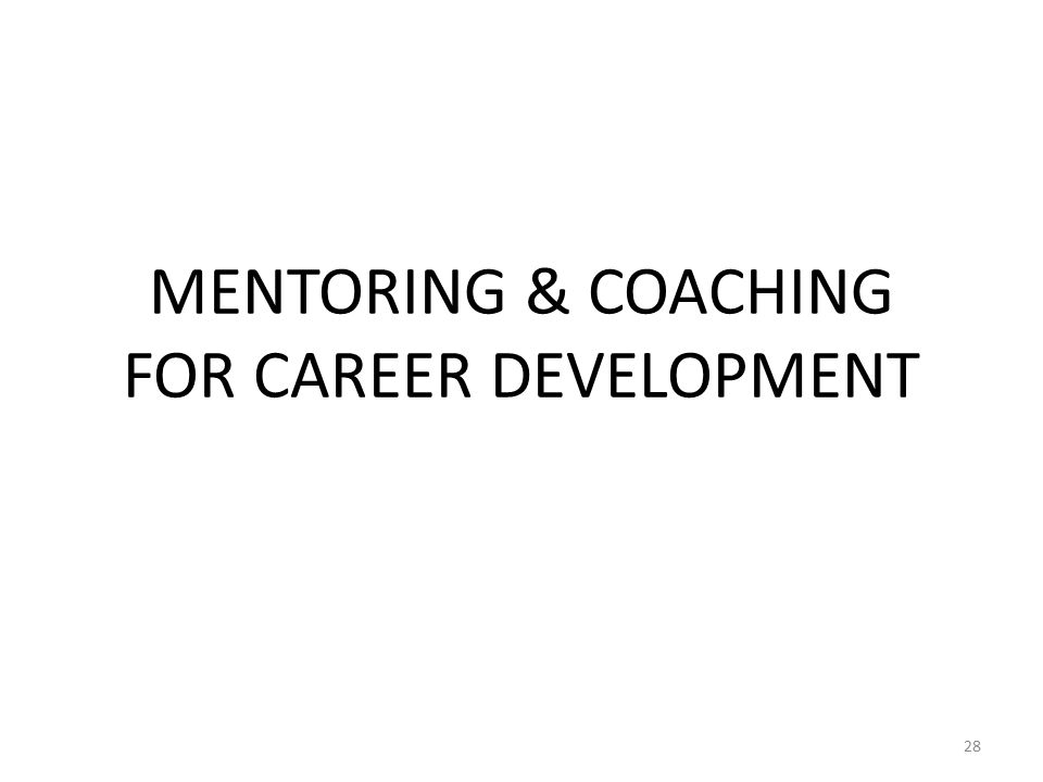 mentoring and coaching as a development Mentoring requires an individual to have a personal interest and to be personally involved in the long-term development of another coaching requires the development of specific tasks that.