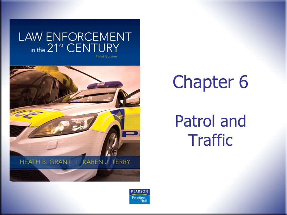 Chapter 6 Patrol and Traffic