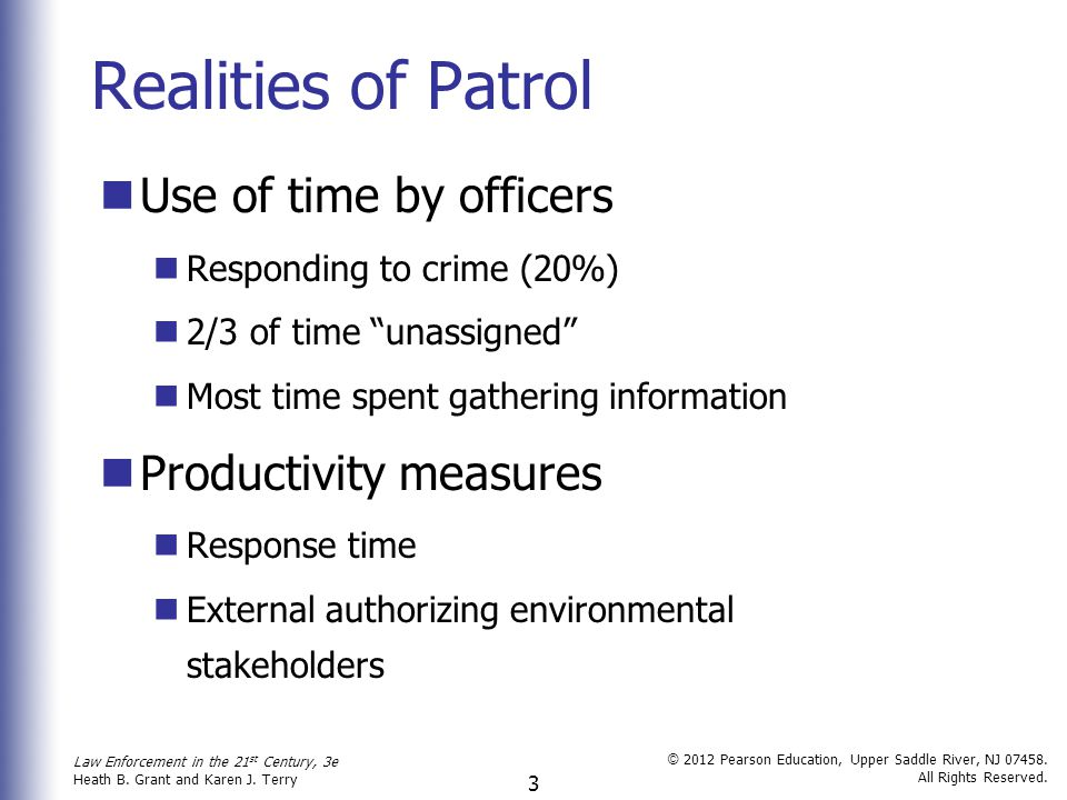 Realities of Patrol Use of time by officers Productivity measures
