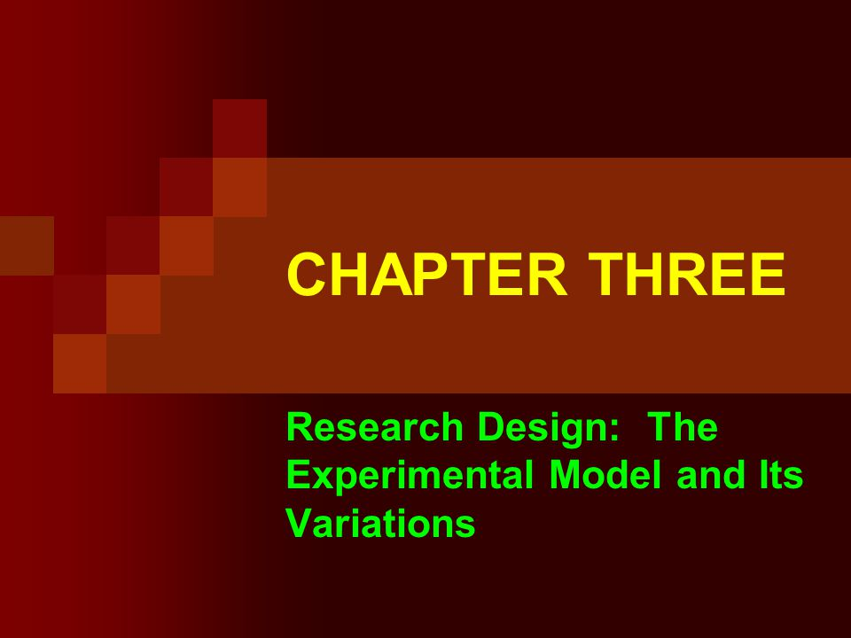 Research Design: The Experimental Model and Its Variations