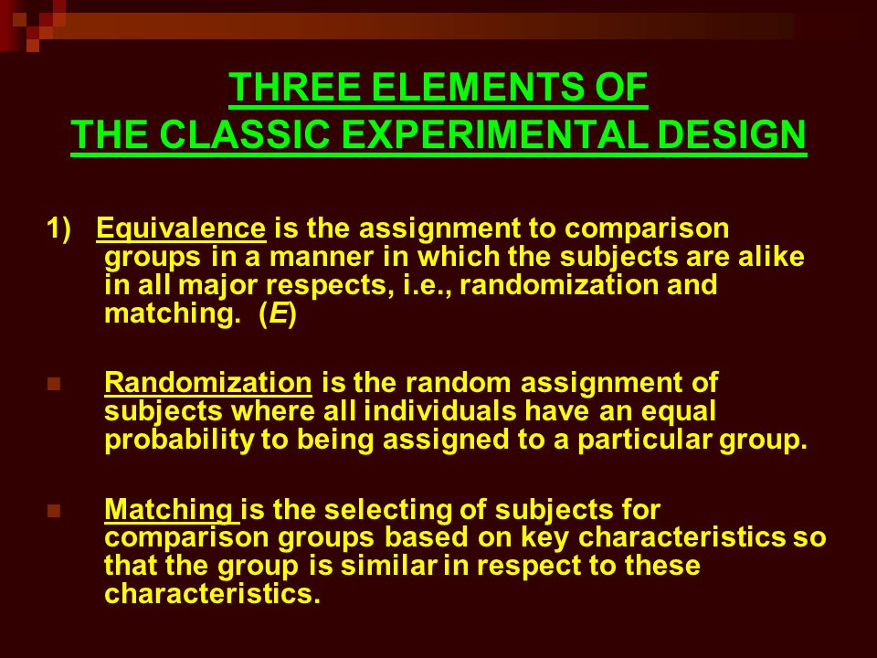 THREE ELEMENTS OF THE CLASSIC EXPERIMENTAL DESIGN