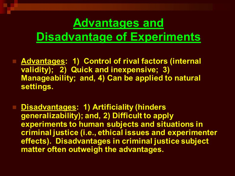 Advantages and Disadvantage of Experiments