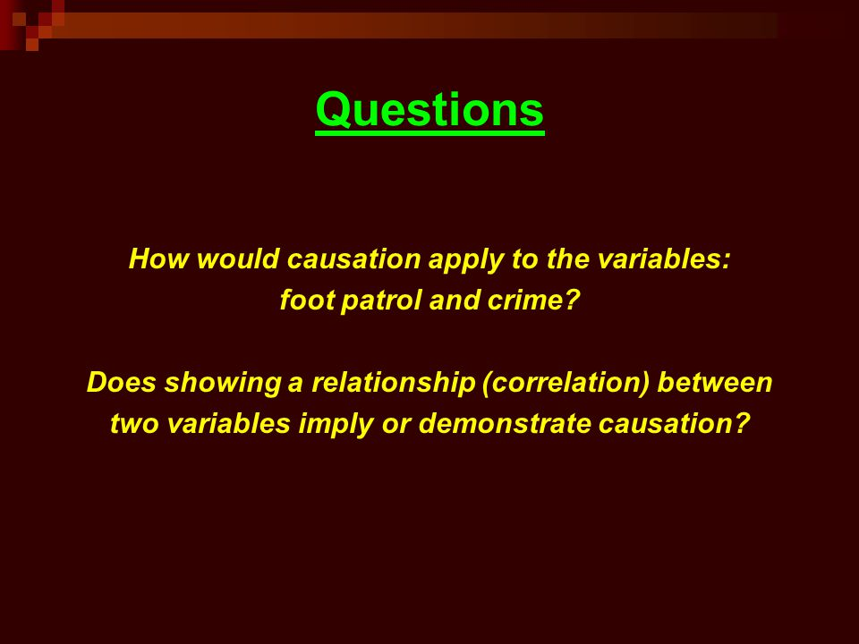 Questions How would causation apply to the variables: