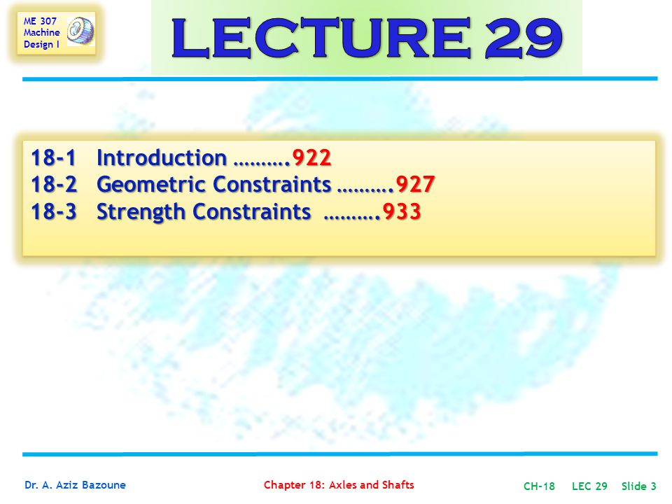 LECTURE 29 18-1 Introduction ……….922 18-2 Geometric Constraints ……….927 18-3 Strength Constraints ……….933.