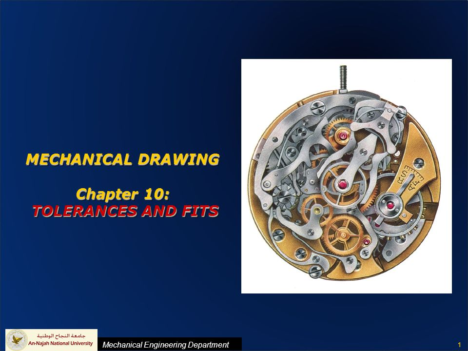MECHANICAL DRAWING Chapter 10: TOLERANCES AND FITS