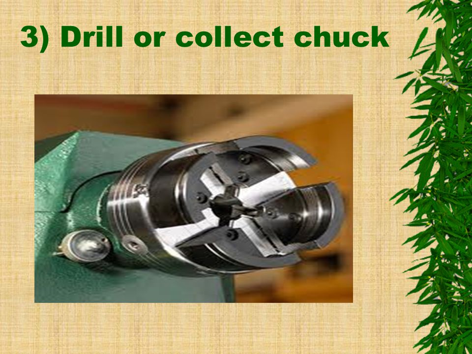 3) Drill or collect chuck