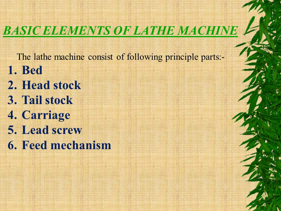 BASIC ELEMENTS OF LATHE MACHINE
