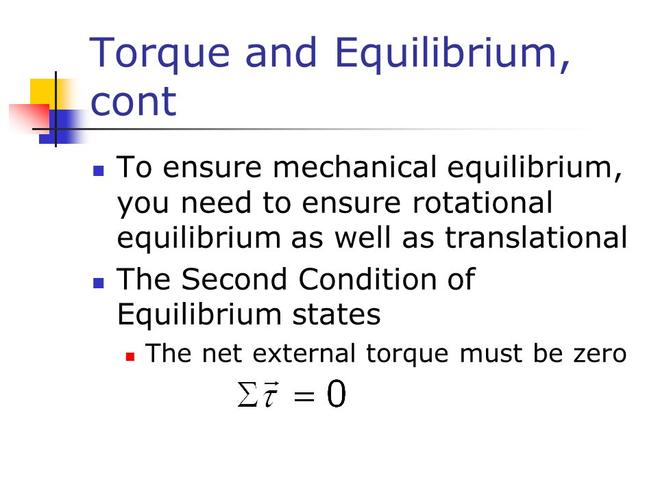 torque second condition of equilibrium essay Of this lab is to determine if the rotational equilibrium condition, στ = 0, holds the second condition the nature of the torque balance equations allows us.