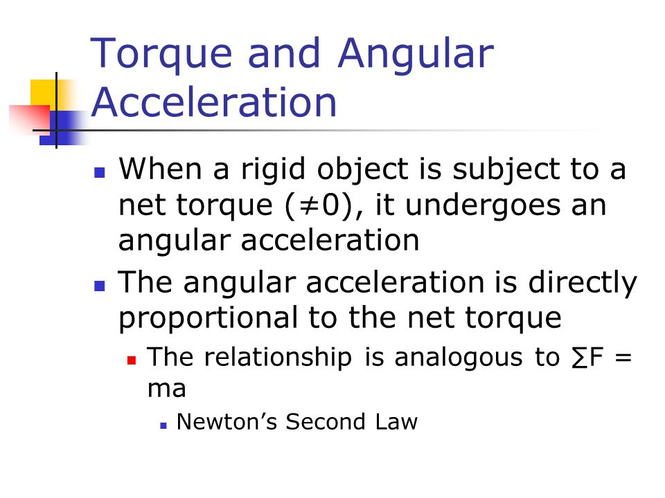 Torque and Angular Acceleration