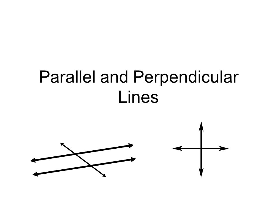 Parallel and Perpendicular Lines - ppt download