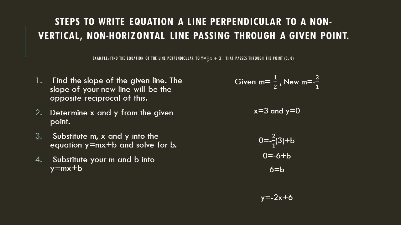Steps To Write Equation A Line Perpendicular To A Nonvertical, Non  Horizontal