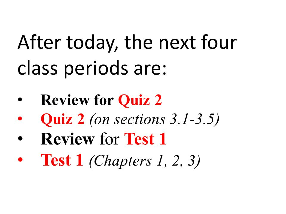 After today, the next four class periods are: