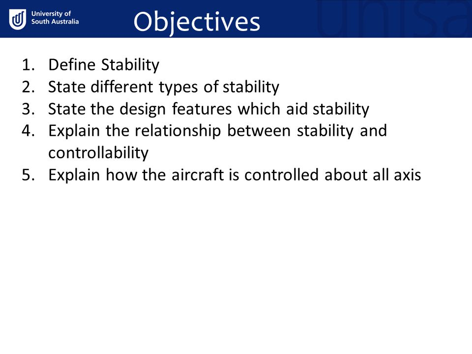 Objectives Define Stability State different types of stability